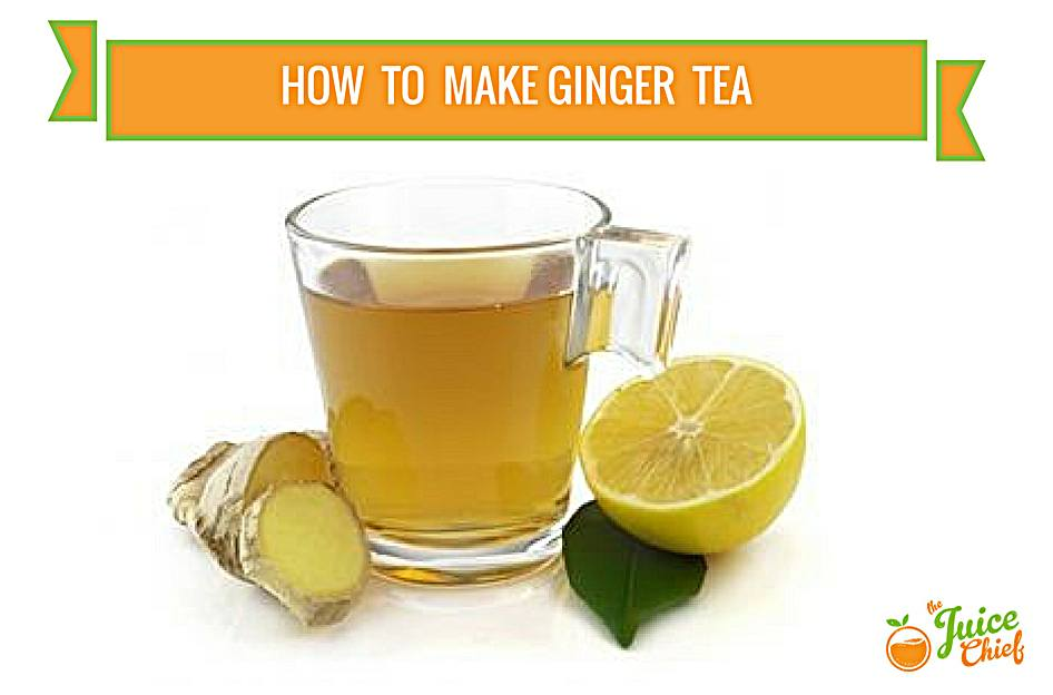 Learn How To Make Ginger Tea
