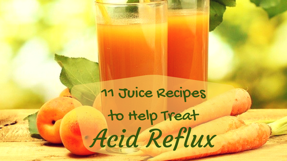 11 Juice Recipes to Help Treat Acid Reflux