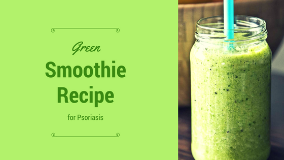 Green Smoothie Recipe for Psoriasis