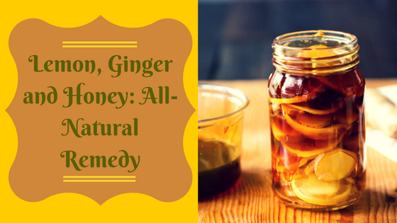 Lemon, Ginger and Honey All-Natural Remedy