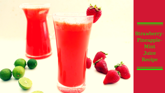 Strawberry-Pineapple-Mint Juice Recipe